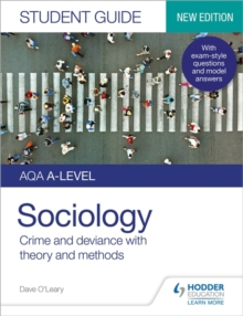 AQA sociologyStudent guide 3: Crime and deviance (with theory and methods) - O'Leary, Dave