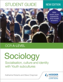 OCR A-level sociologyStudent guide 1,: Socialisation, culture and identity with family and youth subcultures - Roberts, Katherine