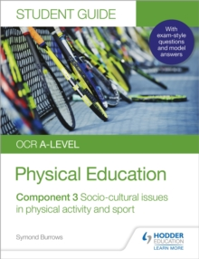 OCR A-level physical educationStudent guide 3,: Socio-cultural issues in physical activity and sport - Burrows, Symond