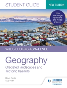 WJEC/Eduqas AS/A-level geographyStudent guide 3,: Glaciated landscapes and tectonic hazards - Davis, Kevin