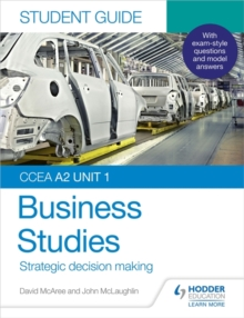 CCEA A2 unit 1 business studiesStudent guide 3,: Strategic decision making - McLaughlin, John
