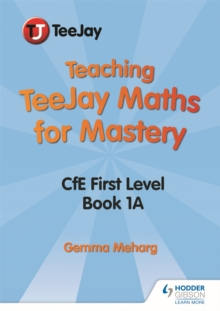 Teaching TeeJay maths for masteryCfE level 1
