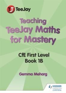 Image for Teaching TeeJay maths for masteryCfE level 1, book 1 B