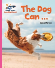 Reading Planet - A Dog Can ... - Pink A: Galaxy - Sasha Morton (author)