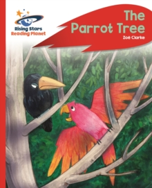 Reading Planet - The Parrot Tree - Red C: Rocket Phonics - Zoe Clarke