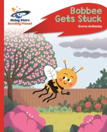 Reading Planet - Bobbee Gets Stuck - Red C: Rocket Phonics - TBC