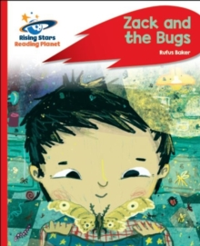 Reading Planet - Zack and the Bugs - Red C: Rocket Phonics - Ruth Baker Leask