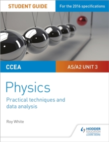 CCEA AS/A2 physicsUnit 3,: Student guide - White, Roy