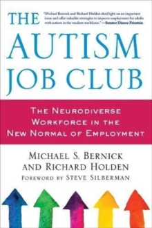 Image for The Autism Job Club : The Neurodiverse Workforce in the New Normal of Employment