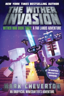 Image for The wither invasion  : a Far Lands adventure: an unofficial Minecrafter's adventure