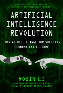 Image for Artificial intelligence revolution  : how AI will change our society, economy, and culture