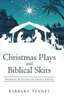 Image for Christmas Plays and Biblical Skits : Dramatic Activities for Church Groups