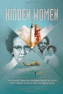 Image for Hidden Women: The African-American Women Mathematicians Who Helped America Win the Space Race