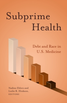Image for Subprime Health : Debt and Race in U.S. Medicine