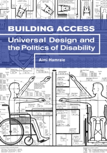 Image for Building Access : Universal Design and the Politics of Disability