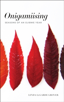 Image for Onigamiising : Seasons of an Ojibwe Year