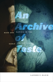 Image for An Archive of Taste : Race and Eating in the Early United States