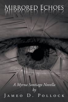 Image for Mirrored Echoes : A Myrna Sontiago Novella
