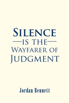 Image for Silence is the Wayfarer of Judgment