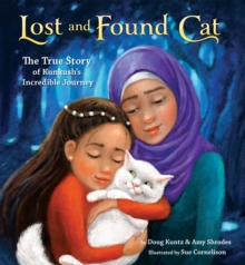 Image for Lost and found cat  : the true story of Kunkush's incredible journey