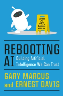 Image for Rebooting AI : Building Artificial Intelligence We Can Trust
