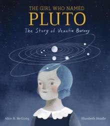 Image for Girl Who Named Pluto : The Story of Venetia Burney