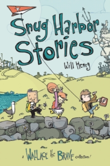 Snug Harbor Stories : A Wallace the Brave Collection! - Henry, Will
