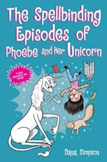 The spellbinding episodes of Phoebe and her unicorn - Simpson, Dana