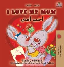 Image for I Love My Mom : English Arabic Bilingual Book