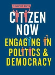 Image for Citizen now  : engaging in politics and democracy