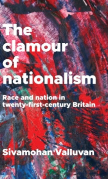 Image for The clamour of nationalism  : race and nation in twenty-first-century Britain