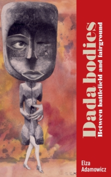 Image for Dada bodies  : between battlefield and fairground