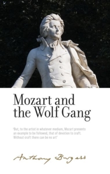 Image for Mozart and the Wolf Gang : By Anthony Burgess