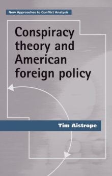 Image for Conspiracy theory and American foreign policy