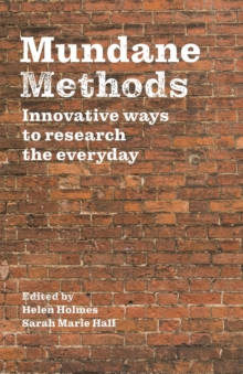 Image for Mundane methods  : innovative ways to research the everyday