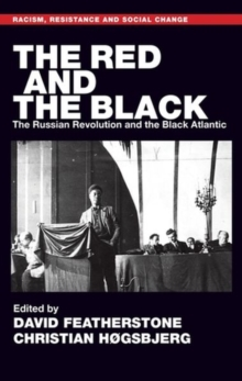 Image for The red and the black  : the Russian Revolution and the Black Atlantic