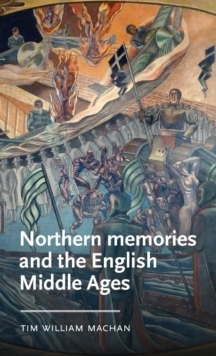 Image for Northern Memories and the English Middle Ages