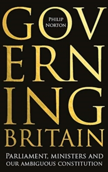 Image for Governing Britain  : parliament, ministers and our ambiguous constitution