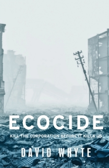 Image for Ecocide  : kill the corporation before it kills us