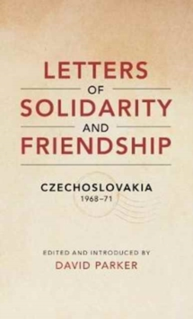 Image for Letters of Solidarity and Friendship : Czechoslavakia 1968-1971