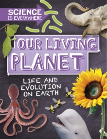 Image for Our living planet  : life and evolution on Earth