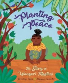 Image for Planting Peace : The Story of Wangari Maathai