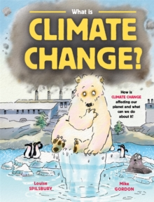 What is climate change? - Spilsbury, Louise