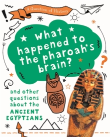 Image for What happened to a pharaoh's brain? and other questions about the ancient Egypt