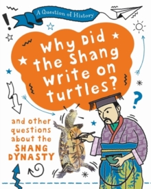 Image for Why did the Shang write on turtles? and other questions about the Shang dynasty