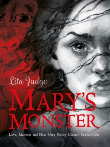 Image for Mary's monster  : love, madness and how Mary Shelley created Frankenstein