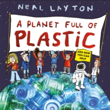 A planet full of plastic - Layton, Neal