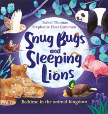 Image for Snug Bugs and Sleeping Lions : Bedtime in the Animal Kingdom