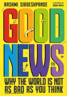 Good news  : why the world is not as bad as you think - Sirdeshpande, Rashmi