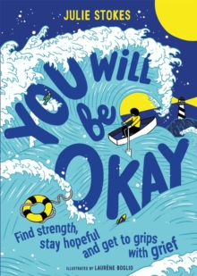 Image for You will be okay  : find strength, stay hopeful and get to grips with grief
